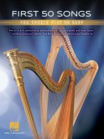 First 50 Songs You Should Play on the Harp - Edited by Walters