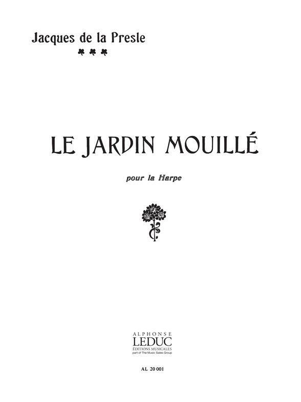 Le Jardin Mouillé - Jacques de la Presle