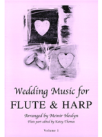 Wedding Music for Flute & Harp Volume One arr Meinir Heulyn
