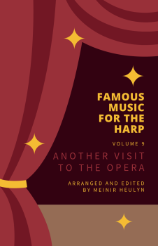Famous Music for the Harp Volume 9 - Another Visit to the Opera - Arr. Meinir Heulyn