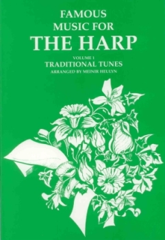 Famous Music for the Harp: Traditional Tunes Volume 1 arr. Meinir Heulyn