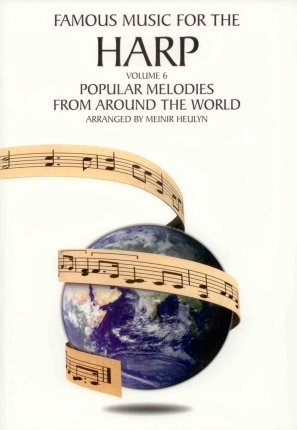 Famous Music for the Harp: Volume 6 (Popular Melodies from Around the World
