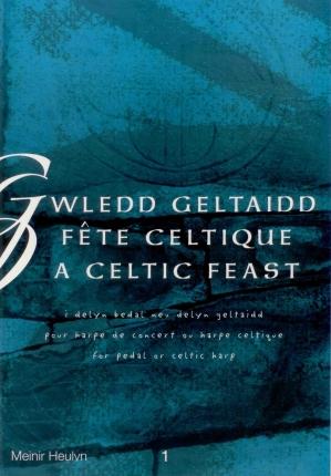 Gwledd Geltaidd Fete Celtique (A Celtic Feast) - M, Heulyn
