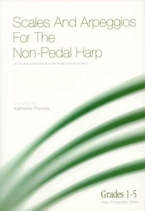 Scales & Arpeggios for the Non-Pedal Harp (Grades 1-5) - Katherine Thomas