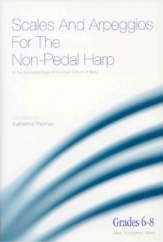 Scales & Arpeggios for the Non-Pedal Harp (Grades 6-8) - Katherine Thomas