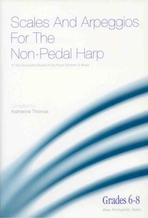 Scales & Arpeggios for the Non-Pedal Harp (Grades 6-8) - Katherine Thomas