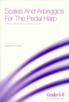 Scales & Arpeggios for the Pedal Harp (Grades 6-8) - Katherine Thomas