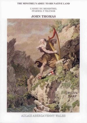 The Minstrel's Adieu To His Native Land - John Thomas