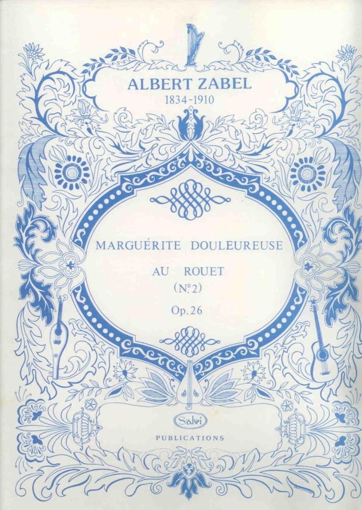 Marguerite Douleureuse Au Rouet (No.2, Op.26) - A. Zabel
