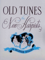 Old Tunes for New Harpists - M. Dilling