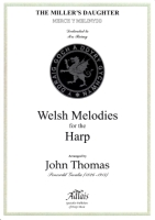 The Miller's Daughter - Merch Y Melinydd arr. John Thomas