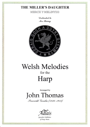 The Miller's Daughter - Merch Y Merinydd arr. John Thomas