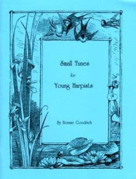 Small Tunes for Young Harpists by Bonnie Goodrich