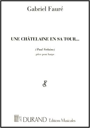 Une Chatelaine en sa Tour Op.110 - Gabriel Faure