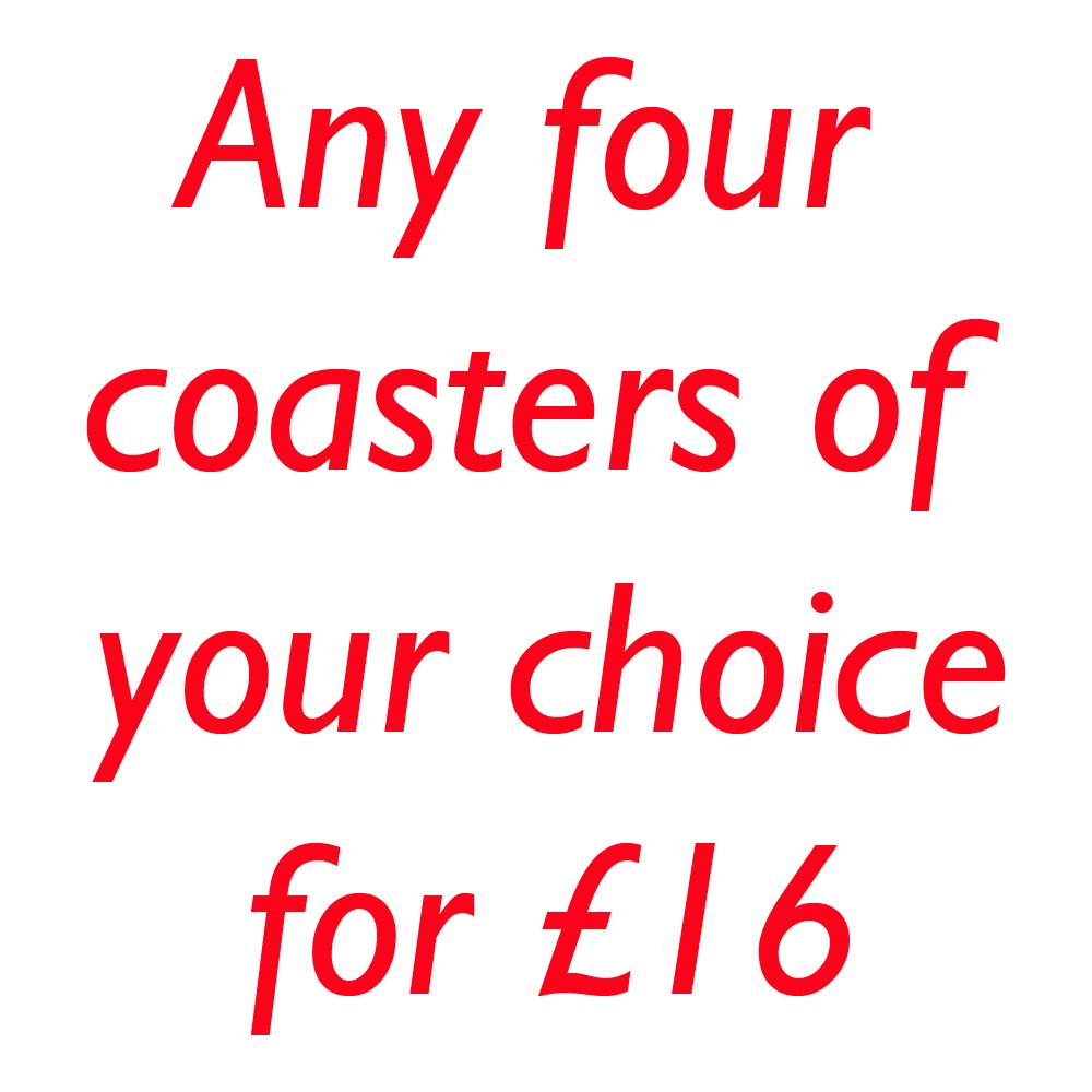 <!-- 00001 -->YOUR CHOICE OF 4 COASTERS