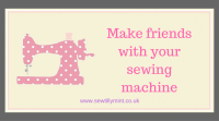<!-- 003 -->Make Friends With Your Sewing Machine - Thurs 21st September 2017 6.30pm - 8.30pm