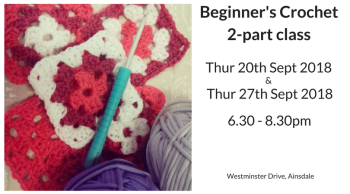 Absolute Beginner's Crochet 2-step class - Part 1 Thurs 20th Sept 6.30pm-8.30pm Part 2 Thurs 27th Sept 6.30pm - 8.30pm