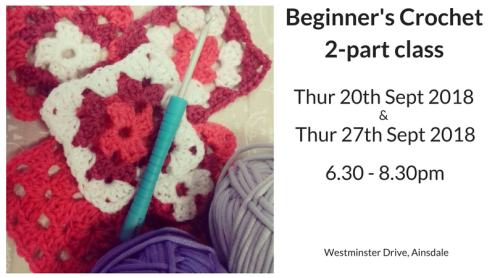 Absolute Beginner's Crochet 2-step class - Part 1 Thurs 20th Sept 6.30pm-8.