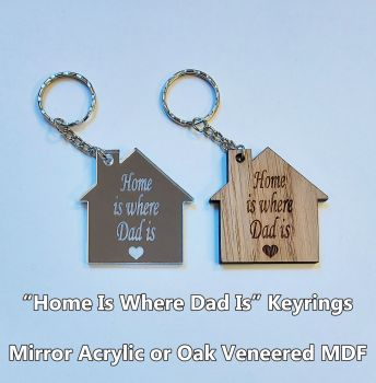 Home Is Where Dad Is, 1 x Keyring