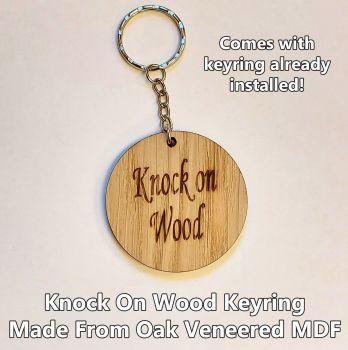 Knock On Wood, 1 x Keyring