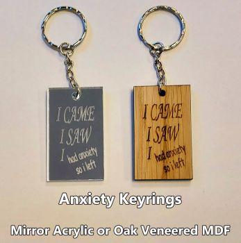I CAME, I SAW, I had anxiety so i left, 1 x Keyring