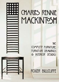 Charles Rennie Mackintosh. The Complete Furniture, Furniture Drawings & Interior Designs. Lutterworth Press, London, 1979
