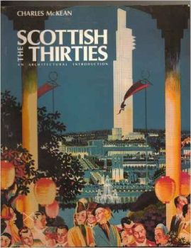 The Scottish Thirties: An Architectural Introduction. Edinburgh, Scottish Academic Press Ltd., 1987.