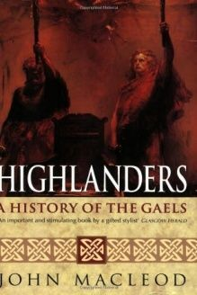 Highlanders: A History of the Gaels, Hodder & Stoughton, 1996.