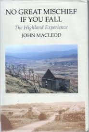 No Great Mischief If You Fall: The Highland Experience, 1993.