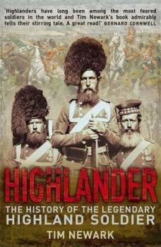 Highlander: The History Of The Legendary Highland Soldier, 2009.