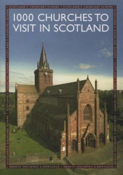 1000 Churches To Visit In Scotland, 2005.