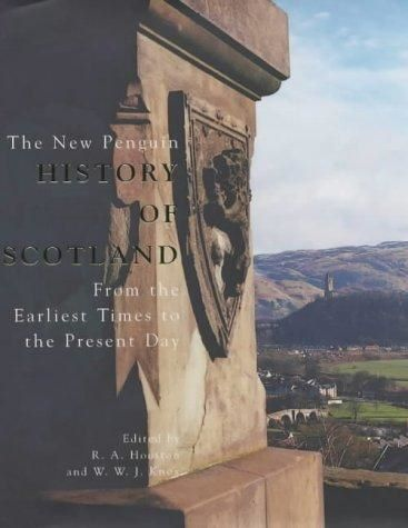 The New Penguin History Of Scotland: From The Earliest Times To The Present