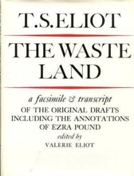 The Waste Land: A Facsimile And Transcript Of The Original Drafts Including The Annotations Of Ezra Pound, 1971 (1st Edition)