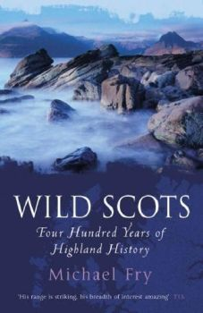 Wild Scots: Four Hundred Years Of Highland History, 2005.