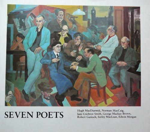 Seven Poets: Hugh MacDiarmid, Norman MacCaig, Iain Crichton Smith, George M