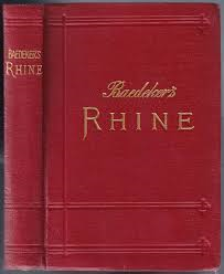 Baedeker's The Rhine From The Dutch to The Alsatian Frontier: Handbook For Travellers, 1926.