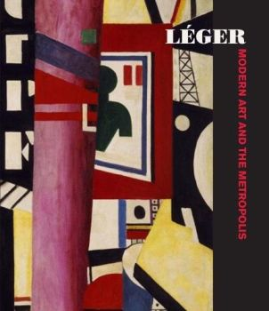 Leger: Modern Art And The Metropolis