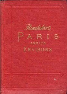 Baedeker's Paris and Its Environs, 1913.