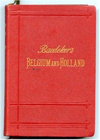 Baedeker's Belgium And Holland: Handbook For Travellers, 1905.