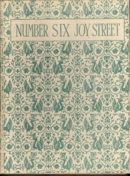 Number Six Joy Street: A Medley Of Prose And Verse For Boys And Girls, 1928.