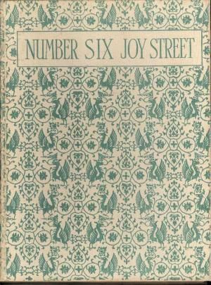 Number Six Joy Street: A Medley Of Prose And Verse For Boys And Girls, 1928