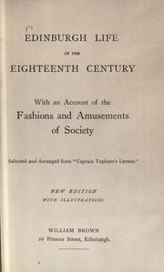 Edinburgh Life In The Eighteenth Century: With An Account Of The Fashions A