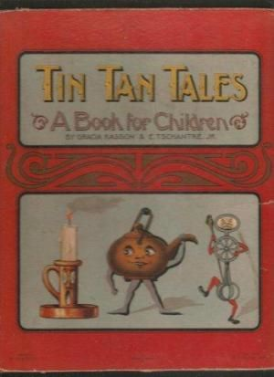 Tin Tan Tales: A Book For Children, 1902.