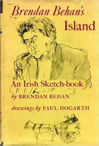 Brendan Behan's Island, An Irish Sketch-book, 1962.