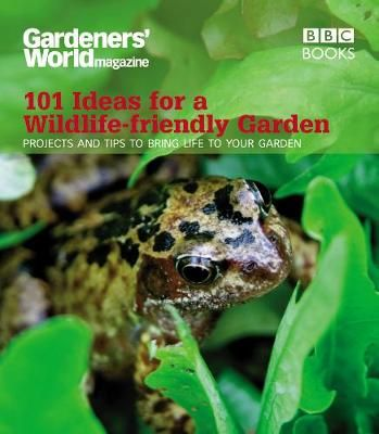 Foyalty 18 Gardeners' World: 101 Ideas for a Wildlife-friendly Garden