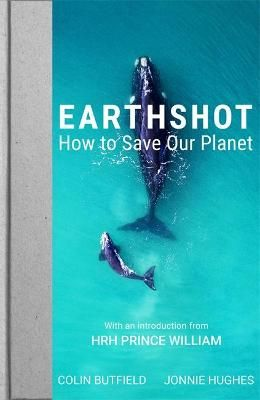 Earthshot: How to Save Our Planet (Hardback)