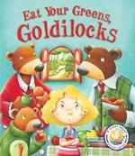 eat your greens goldilocks
