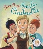 give us a smile cinderella