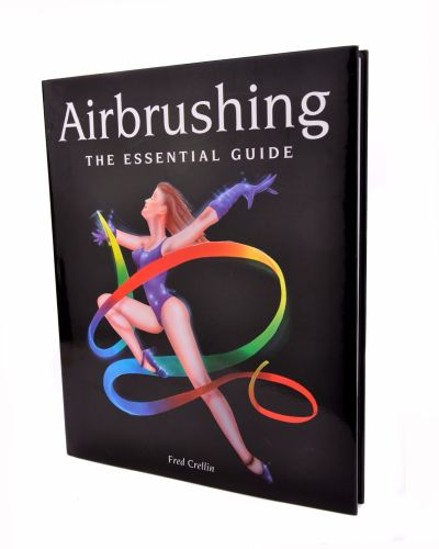 Airbrushing: The Essential Guide by Fred Crellin