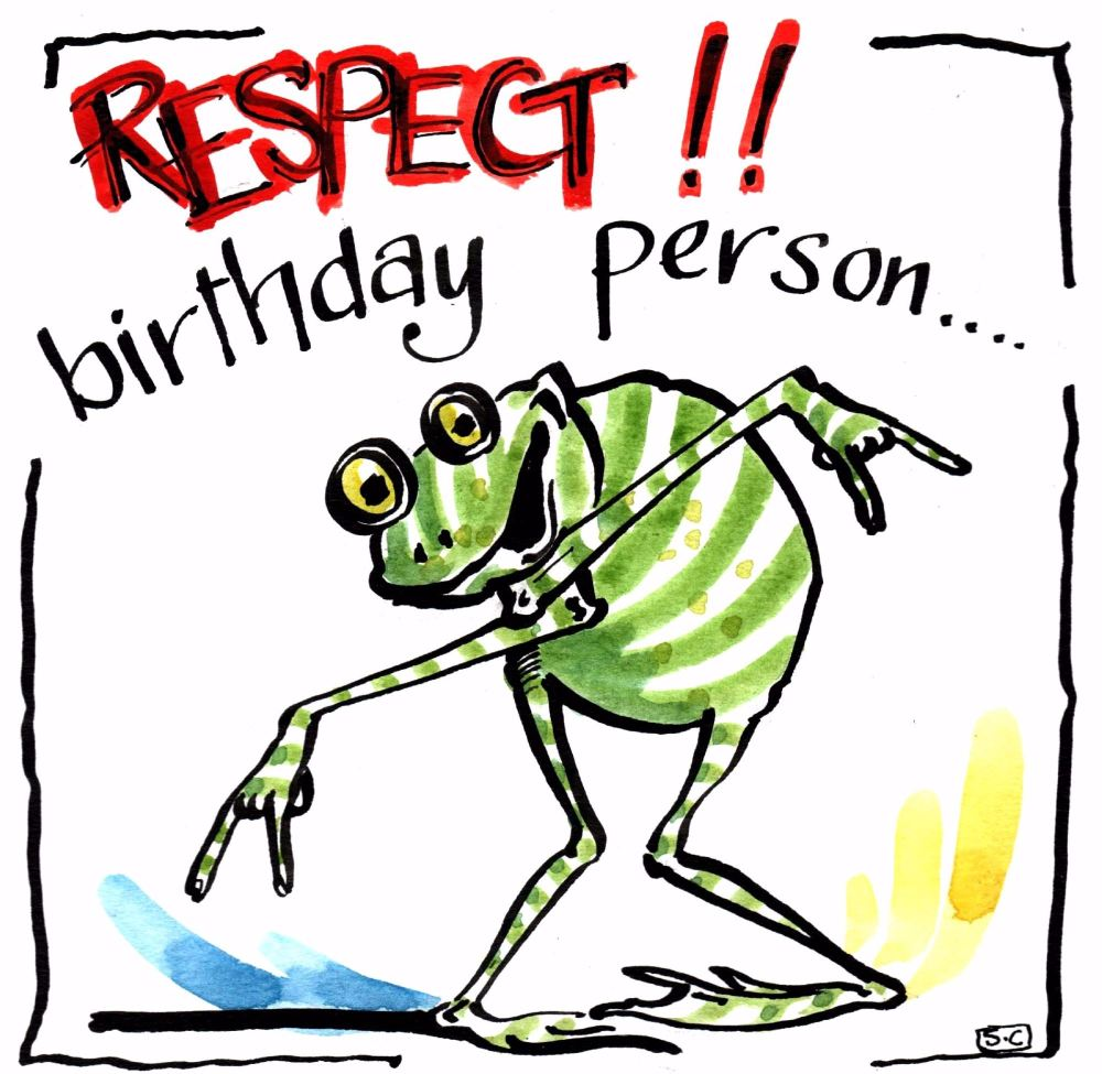 Birthday card with cartoon frog with caption Respect Birthday Person
